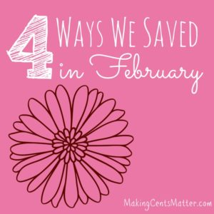 Ways We Saved In February