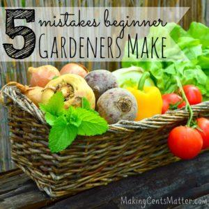 5 Mistakes Beginner Gardeners Make