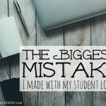 The Biggest Mistake I Made With My Student Loans