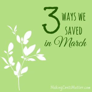 Ways We Saved In March
