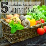 5 Mistakes Beginner Gardeners Make