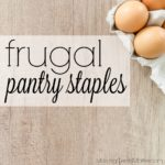 30+ Frugal Pantry Staples