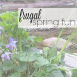 Frugal Spring Activities