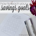How To Reach Savings Goals
