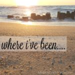 Where I've Been….