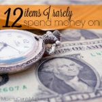 12 Items I Rarely Spend Money On