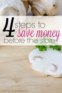 How To Save On Groceries   4 Steps To Save Before The Store