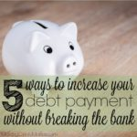 6 Ways to Increase Debt Payment