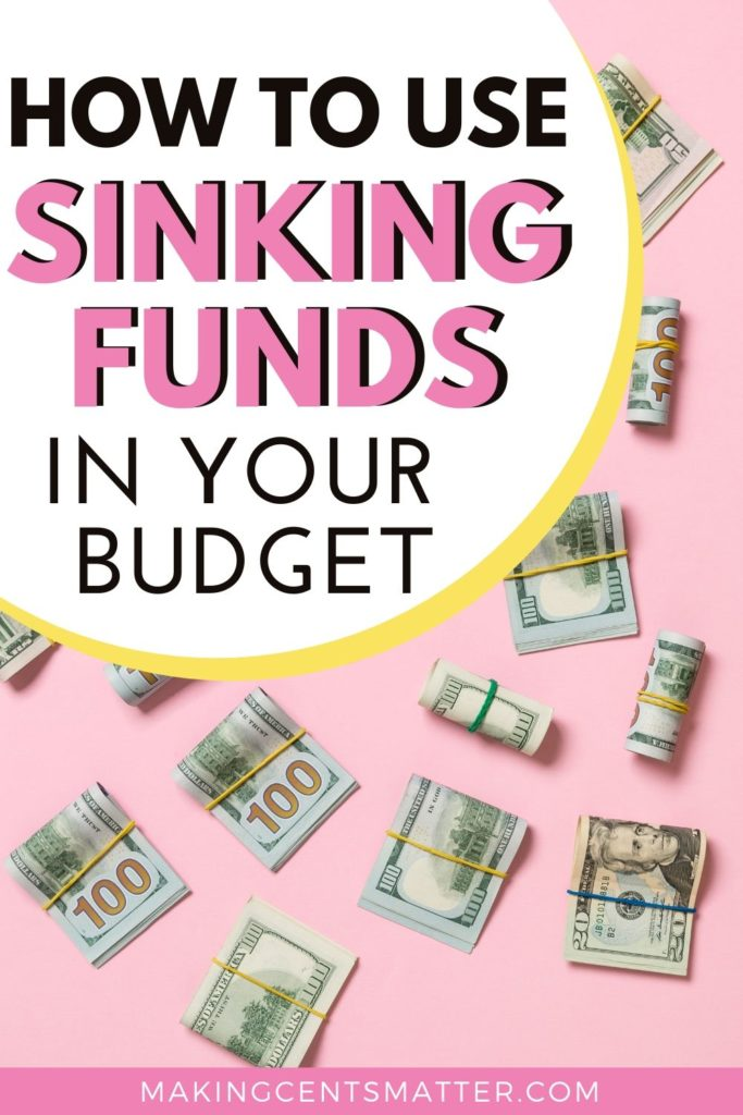 How To Use Sinking Funds In Your Budget