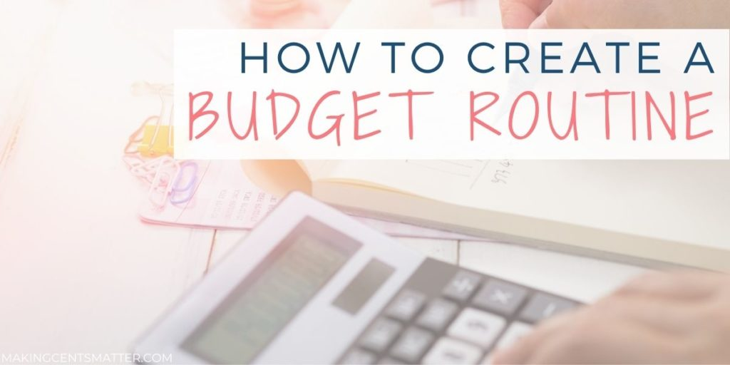 How To Create A Budget Routine